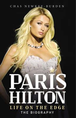 Paris Hilton: Life on the Edge (Paperback)