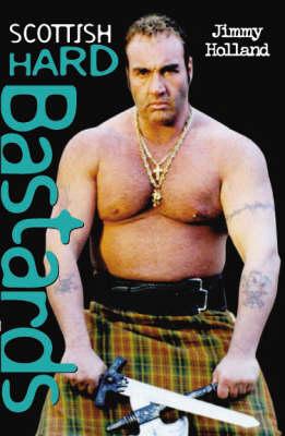 Scottish Hard Bastards (Paperback)