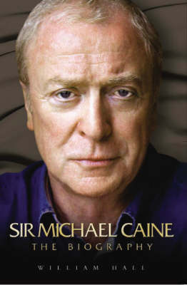 Sir Michael Caine: The Biography (Paperback)