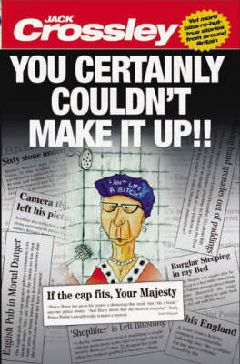 You Certainly Couldn't Make it Up (Paperback)