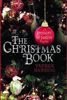 Christmas Book: A Treasury of Festive Facts (Hardback)