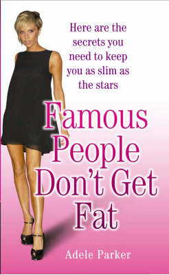 Famous People Don't Get Fat (Paperback)