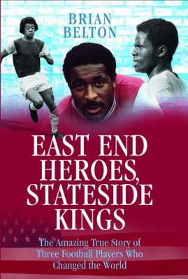 East End Heroes: Stateside Kings (Hardback)