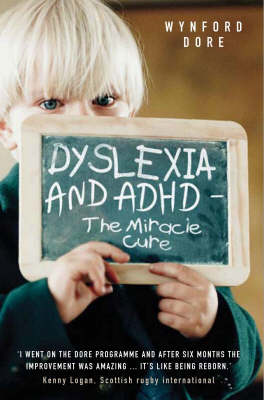 Dyslexia and ADHD - the Miracle Cure (Paperback)