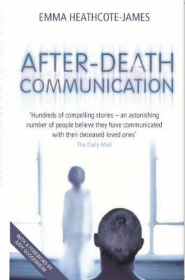 After-death Communication: Hundreds of True Stories from the UK of People Who Have Communicated with Their Loved Ones (Paperback)