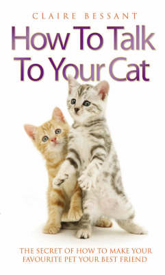 How to Talk Your Cat (Hardback)
