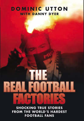 The Real Football Factories (Hardback)