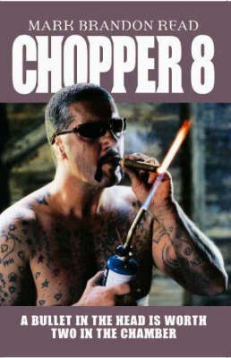 Chopper 8: A Bullet in the Head is Worth Two in the Chamber (Hardback)