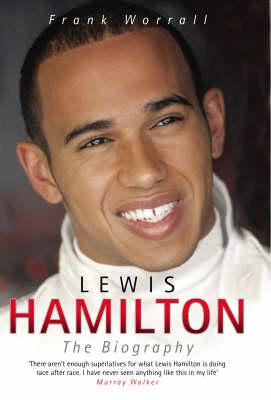 Lewis Hamilton: The Biography (Hardback)