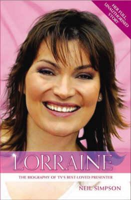 Lorraine: The True Story of Britain's Best-Loved TV Presenter (Paperback)