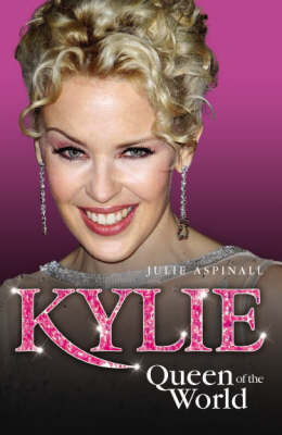 Kylie: Queen of the World (Paperback)