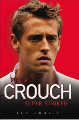 Peter Crouch: Super Striker (Paperback)