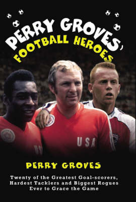 Perry Groves' Football Heroes (Hardback)
