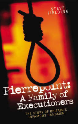 Pierrepoint: A Family of Executioners (Paperback)