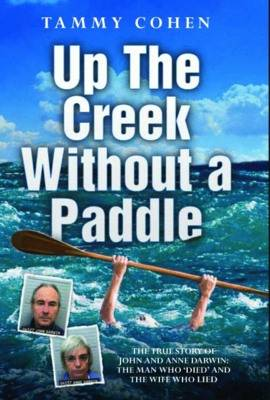 Up the Creek without a Paddle (Hardback)