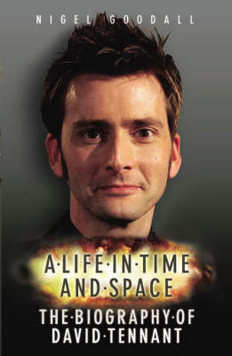 David Tennant: A Life in Time and Space (Hardback)