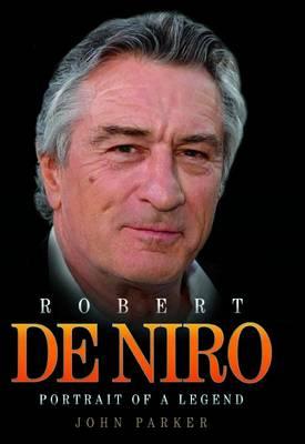 Robert De Niro: Portrait of a Legend (Hardback)