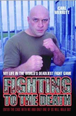 Fighting to the Death: My Life in the World's Deadliest Fight Game (Paperback)