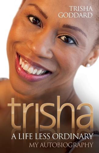 Trisha: A Life Less Ordinary (Paperback)