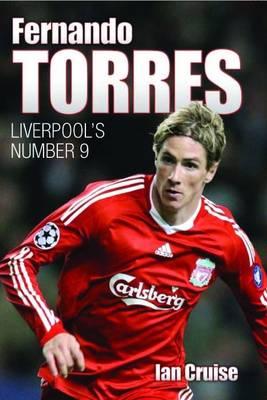Fernando Torres: Liverpool's Number 9 (Hardback)