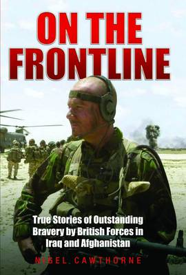 On the Frontline: True Stories of Outstanding Bravery by British Forces in Iraq and Afghanistan (Paperback)