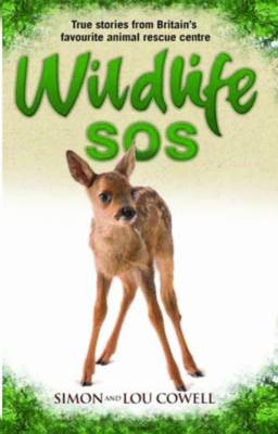 Wildlife SOS: True Stories from Britain's Favourite Animal Rescue Centre (Paperback)