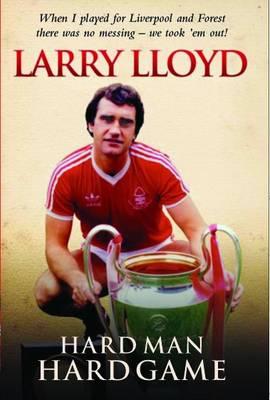 Larry Lloyd: Hard Man Hard Game (Paperback)