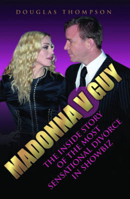 Madonna v Guy: The Inside Story of the Most Sensational Divorce in Showbiz (Paperback)