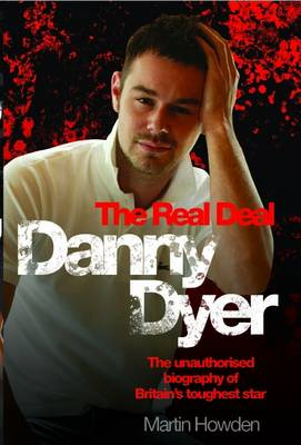 Danny Dyer: The Real Deal (Hardback)