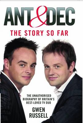 Ant and Dec: The Story So Far (Paperback)