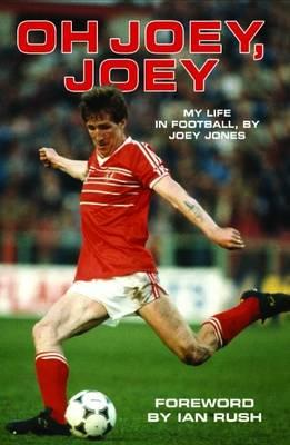 Oh Joey Joey: My Life in Football, by Joey Jones (Paperback)