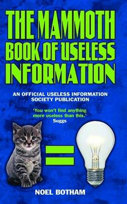 The Mammoth Book of Useless Information: An Official Useless Information Society Publication (Hardback)