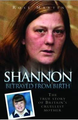 Shannon: The True Story of Britain's Cruellest Mother (Paperback)
