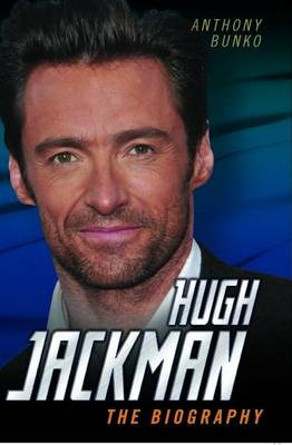 Hugh Jackman: The Biography (Hardback)