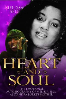 Heart and Soul: The Emotional Autobiography of Melissa Bell, Alexandra Burke's Mother (Hardback)