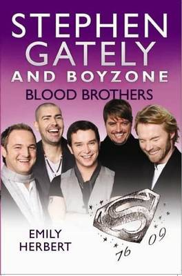 Stephen Gately and Boyzone - Blood Brothers 1976-2009 (Paperback)