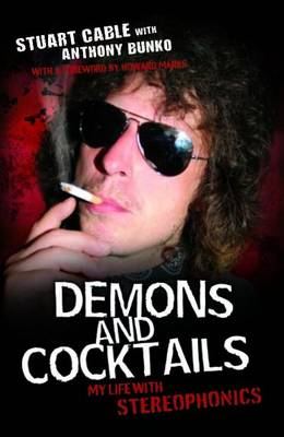 """Demons and Cocktails: My Life with """"Stereophonics"""" (Paperback)"""