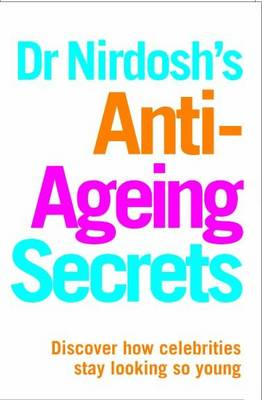 Dr Nirdosh's Anti Ageing Secrets (Paperback)
