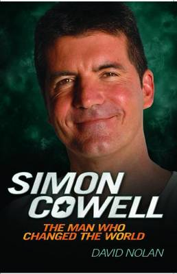 Simon Cowell: The Man Who Changed the World (Paperback)