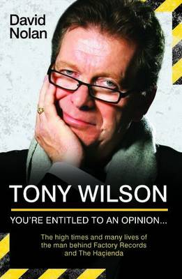Tony Wilson: You're Entitled to an Opinion (Paperback)