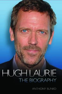 Hugh Laurie: The Biography (Hardback)