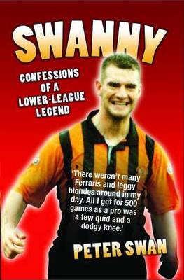 Swanny: Confessions of a Lower League Legend (Paperback)