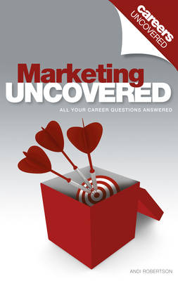 Careers Uncovered: Marketing - Careers Uncovered (Paperback)