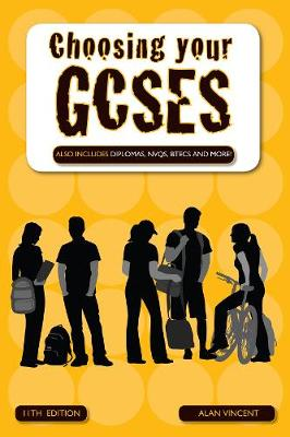 Choosing Your GCSEs: Also Includes Diplomas, Nvqs, Btecs and More! (Paperback)