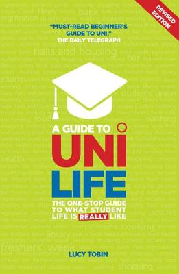 A Guide to Uni Life: The One Stop Guide to What University is Really Like (Paperback)