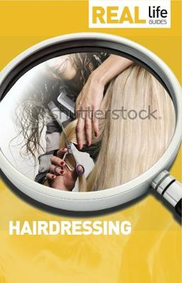 Real Life Guide: Hairdressing - Real Life Guides (Paperback)