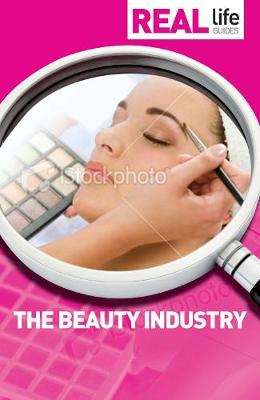 Real Life Guide: The Beauty Industry - Real Life Guides (Paperback)