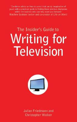 The Insider's Guide to Writing for Television (Paperback)