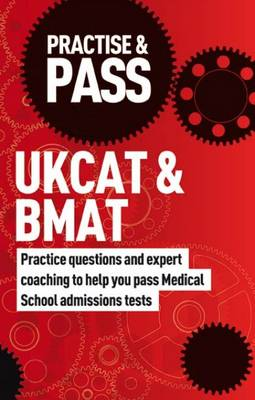 Practise & Pass: UKCAT and BMAT: Practice Questions and Expert Coaching to Help You Pass Medical School Admissions Tests - Practise & Pass Professional (Paperback)