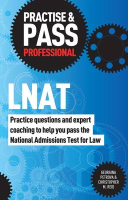 Practise & Pass: LNAT: Practice Questions and Expert Coaching to Help You Pass the National Admissions Test for Law - Practise & Pass Professional (Paperback)